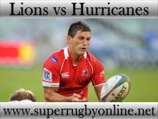 watch Lions vs Hurricanes Super rugby live stream