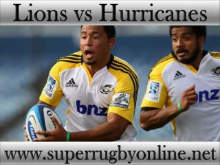 Lions vs Hurricanes Super rugby live match 13 feb