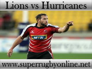 watch Lions vs Hurricanes live Super rugby