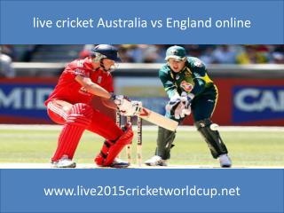 watch Australia vs England live icc cricket wc 2015 match