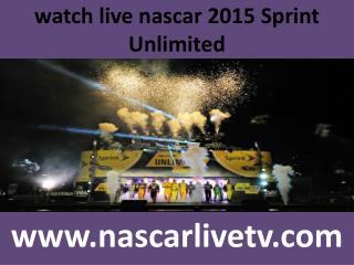 watch live nascar 2015 Sprint Unlimited