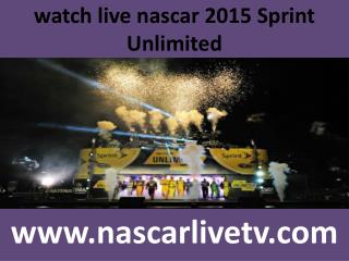 watch live nascar 2015 Sprint Unlimited
