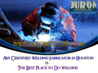 Aws Certified Welding Fabricator in Houston is The Best Plac