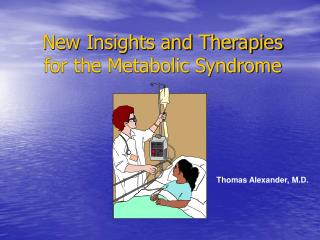 New Insights and Therapies for the Metabolic Syndrome