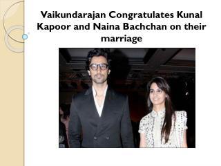 Vaikundarajan Congratulates Kunal Kapoor and Naina Bachchan