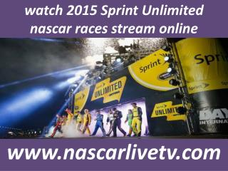 nascar 2015 Sprint Unlimited stream live online
