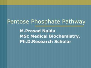 PENTOSE PHASPHATE PATHWAY