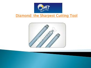 Diamond: the Sharpest Cutting Tool