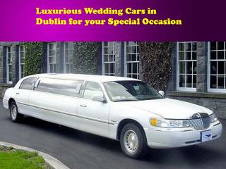 Luxurious Wedding Cars in Dublin for your Special Occasion