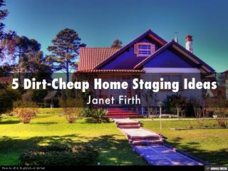 Janet Firth  -  5 Dirt Cheap Home Staging Ideas