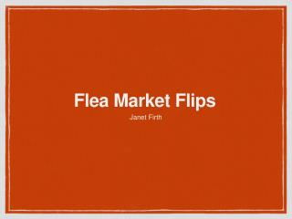Janet Firth -  Flea Market Flips