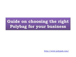 Guide on choosing the right Polybag for your business