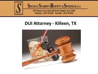DUI Attorney In Killeen, TX