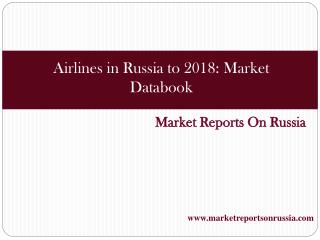 Airlines in Russia to 2018: Market Databook