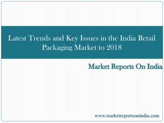 Latest Trends and Key Issues in the India Retail Packaging M