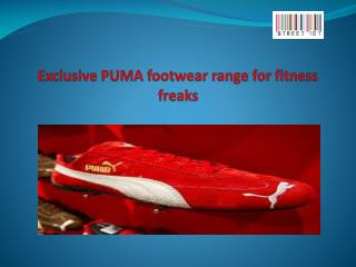 Exclusive PUMA footwear range for fitness freaks