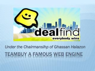 Teambuy a famous web engine under the chairmanship of Ghassa