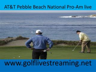AT&T Pebble Beach National Pro-Am live
