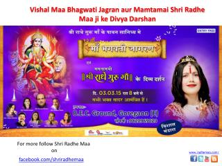 Come and get blessed with Shri Radhe Guru Maa at at Maa Jaga