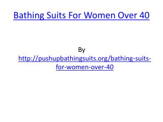 Bathing Suits For Women Over 40