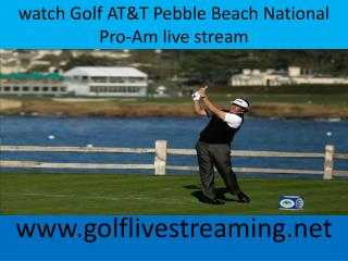 watch Golf AT&T Pebble Beach National Pro-Am live stream