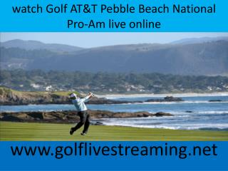 watch Golf AT&T Pebble Beach National Pro-Am live online