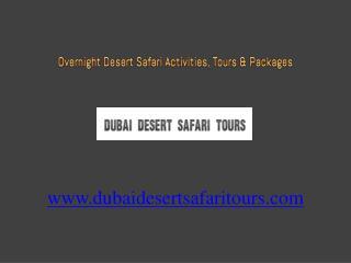 Enchanting Dubai Overnight Desert Safari Activities, Tours