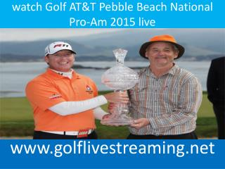 watch Golf AT&T Pebble Beach National Pro-Am 2015 live