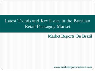 Latest Trends and Key Issues in the Brazilian Retail Packagi