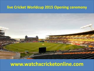 live Cricket Worldcup 2015 Opening ceremony