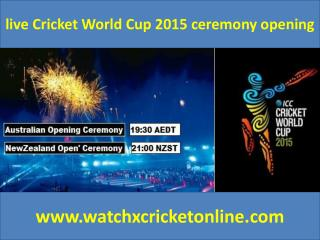 live Cricket World Cup 2015 ceremony opening