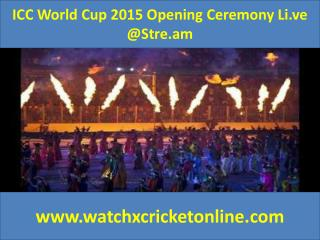 ICC World Cup 2015 Opening Ceremony Li.ve @Stre.am