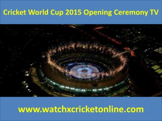 Cricket World Cup 2015 Opening Ceremony TV