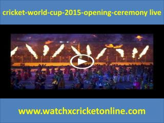 cricket-world-cup-2015-opening-ceremony live