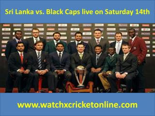 Sri Lanka vs. Black Caps live on Saturday 14th