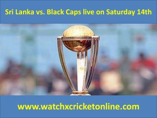 Sri Lanka vs. Black Caps live Saturday 14th