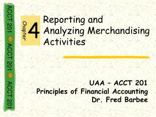 Reporting and               Analyzing Merchandising Activities