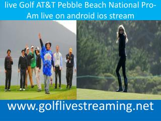 live Golf AT&T Pebble Beach National Pro-Am live on android