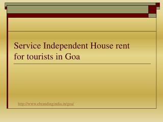 Service Independent house rent for tourist in Goa