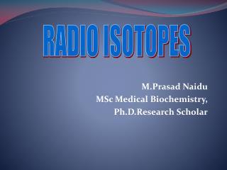 RADIO ISOTOPES