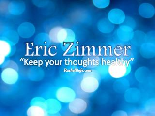 Keep your thoughts healthy – with Eric Zimmer
