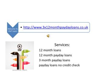 12 month payday loans | http://www.3x12monthpaydayloans.co.u