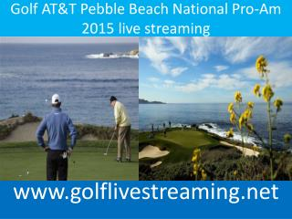 watch Golf AT&T Pebble Beach National Pro-Am live