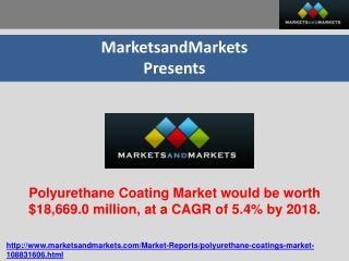 Polyurethane Coating Market would be worth $18,669.0 million