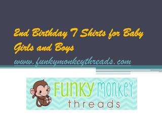 2nd Birthday T Shirts - www.funkymonkeythreads.com