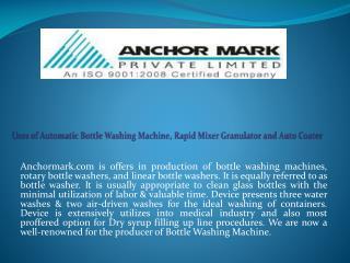 Uses of Automatic Bottle Washing Machine, Rapid Mixer Granul