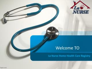 La Nurse Home Health Care Registry