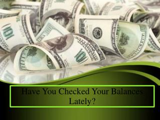 Have You Checked Your Balances Lately?