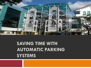 Saving time with automatic parking systems