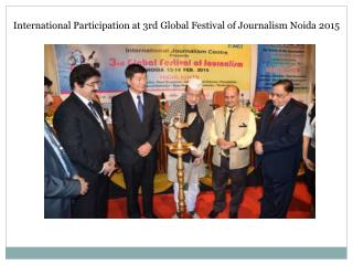 International Participation at 3rd Global Festival of Journa